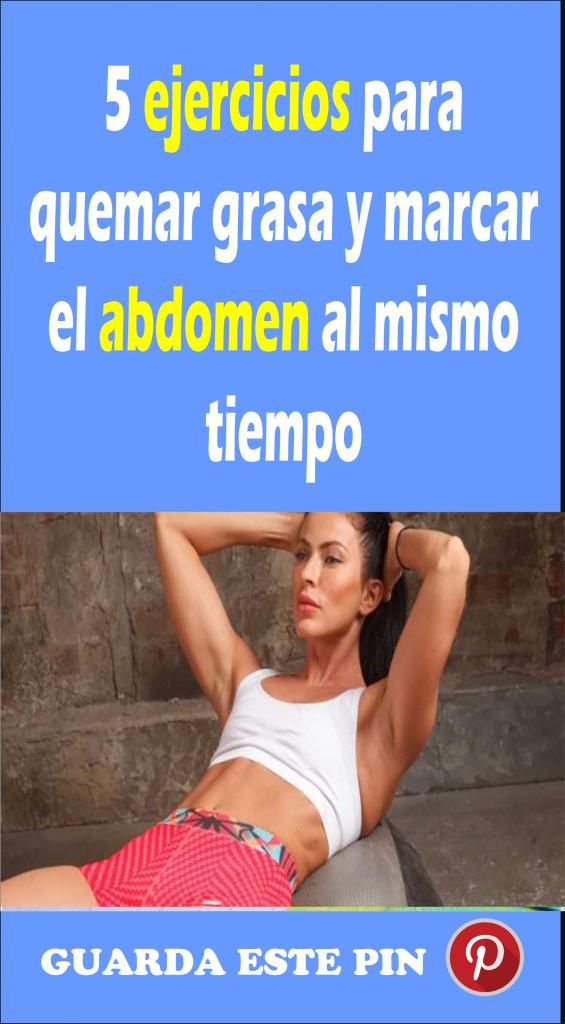 5 ejercicios para quemar grasa y marcar el abdomen al mismo tiempo